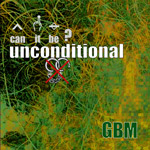 Can it be unconditional by GBM